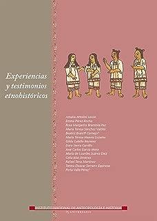 Experiencias y testimonios etnohistóricos (Memorias) (Spanish Edition)