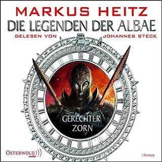Gerechter Zorn     Die Legenden der Albae 1              Autor:                                                                                                                                 Markus Heitz                               Sprecher:                                                                                                                                 Johannes Steck                      Spieldauer: 10 Std. und 17 Min.     1.403 Bewertungen     Gesamt 4,5