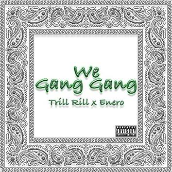 We Gang Gang