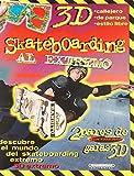 Skateboarding al extremo / Xtreme Skateboarding (Mision Extrema 3d / 3d Extreme Mission) - John Starke