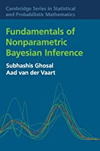 Fundamentals of Nonparametric Bayesian Inference (Cambridge Series in Statistical and Probabilistic Mathematics)