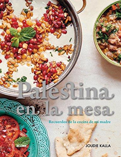 Palestina en la mesa: Recuerdos de la cocina de mi madre