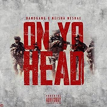 On Yo Head