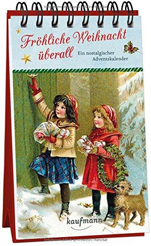 Fröhliche Weihnacht überall. Ein nostalgischer Adventskalender (Adventskalender für Erwachsene / Nostalgie-Aufstell-Buch)