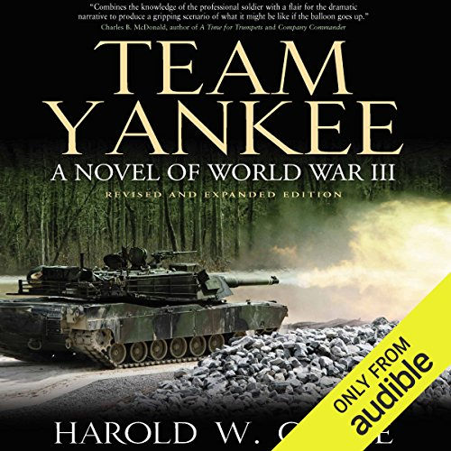 Team Yankee     A Novel of World War III              By:                                                                                                                                 Harold Coyle                               Narrated by:                                                                                                                                 James Patrick Cronin                      Length: 12 hrs and 14 mins     32 ratings     Overall 4.7