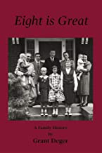 Eight is Great: A Family History
