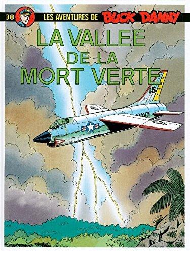 Buck Danny, tome 38 : La vallée de la mort verte