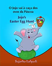 Livro infantil em Ingles: O Jojo vai a caca dos ovos da Pascoa. Jojo's Easter Eg: Livros para crianças (Edição Bilíngue) Bilíngue Português Inglês. ... Bilíngue Português Inglês) (Volume 11)