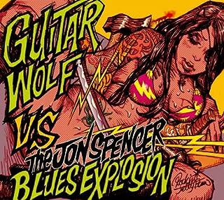 ザ・ジョン・スペンサー・ブルース・エクスプロージョンVSギター・ウルフ(DVD付)