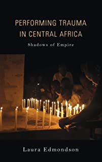 Performing Trauma in Central Africa: Shadows of Empire