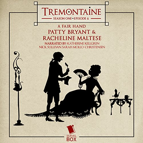 Tremontaine: A Fair Hand: Episode 6 audiobook cover art