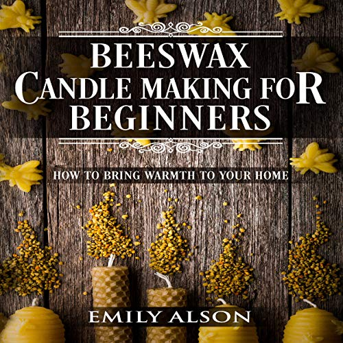 Beeswax Candle Making for Beginners  By  cover art