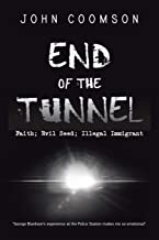 End of the Tunnel: Faith; Evil Seed; Illegal Immigrant