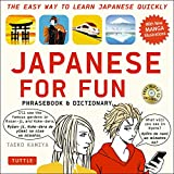 Japanese for Fun Phrasebook & Dictionary: The Easy Way to Learn Japanese Quickly (Includes Free Audio CD Included) - Taeko Kamiya