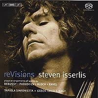 reVisions ドビュッシー (ビーミッシュ編):チェロと管弦楽のための組曲 他 (Debussy , Ravel , Prokofiev / Steven Isserlis) (SACD Hybrid)