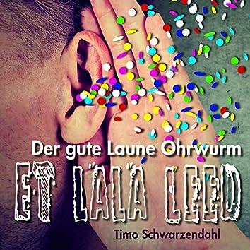 Et Lala Leed (Der Gute Laune Ohrwurm)