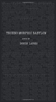 Techno-morphic Babylon