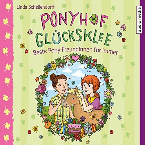 Beste Pony-Freundinnen für immer     Ponyhof Glücksklee 3              By:                                                                                                                                 Linda Schellendorff                               Narrated by:                                                                                                                                 Elisabeth Günther                      Length: 58 mins     Not rated yet     Overall 0.0