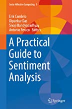 A Practical Guide to Sentiment Analysis (Socio-Affective Computing Book 5)