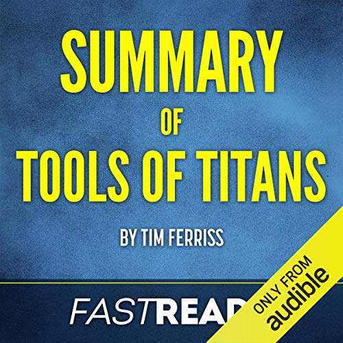 Page de couverture de Summary of Tools of Titans by Tim Ferriss