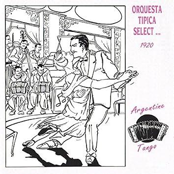 Orquesta Típica Select 1920 - Argentine Tango