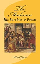 The Madman: His Parables and Poems: Original Unedited Edition (The Khalil Gibran Collection) (Volume 2)