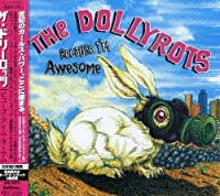 Because I'm Awesome by Dollyrots (2007-03-21)
