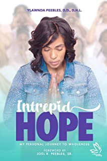 Intrepid Hope: My Personal Journey To Wholeness