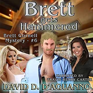 Brett Gets Hammered     Brett Cornell Mysteries, Book 6              By:                                                                                                                                 David D'Aguanno                               Narrated by:                                                                                                                                 Travis Henry Carter                      Length: 8 hrs and 32 mins     10 ratings     Overall 4.8