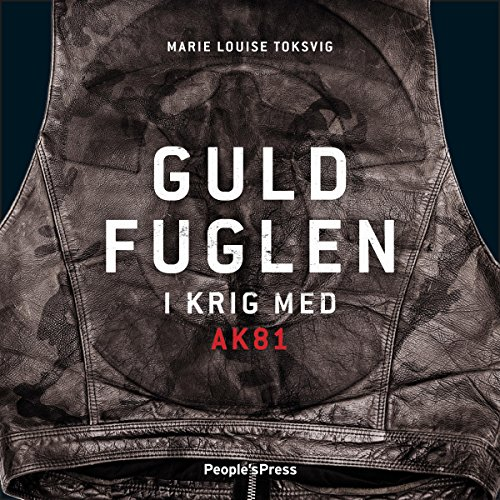 Guldfuglen: I krig med AK81 [Golden Bird: At War with AK81] audiobook cover art