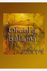 Oficial y bailarina. (Spanish Edition) Kindle Edition