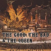 The Good, The Bad & The Queen by The Bad & The Queen The Good (2007-01-23)