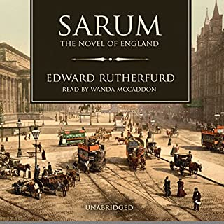 Sarum     The Novel of England              Written by:                                                                                                                                 Edward Rutherfurd                               Narrated by:                                                                                                                                 Wanda McCaddon                      Length: 45 hrs and 37 mins     12 ratings     Overall 4.2