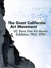 The Great California Art Movement: C DAVIS Fine Art Alumni Exhibition: 1960-1990