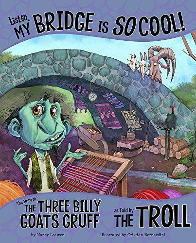 Listen, My Bridge Is SO Cool!: The Story of the Three Billy Goats Gruff as Told by the Troll (The Other Side of the Story)