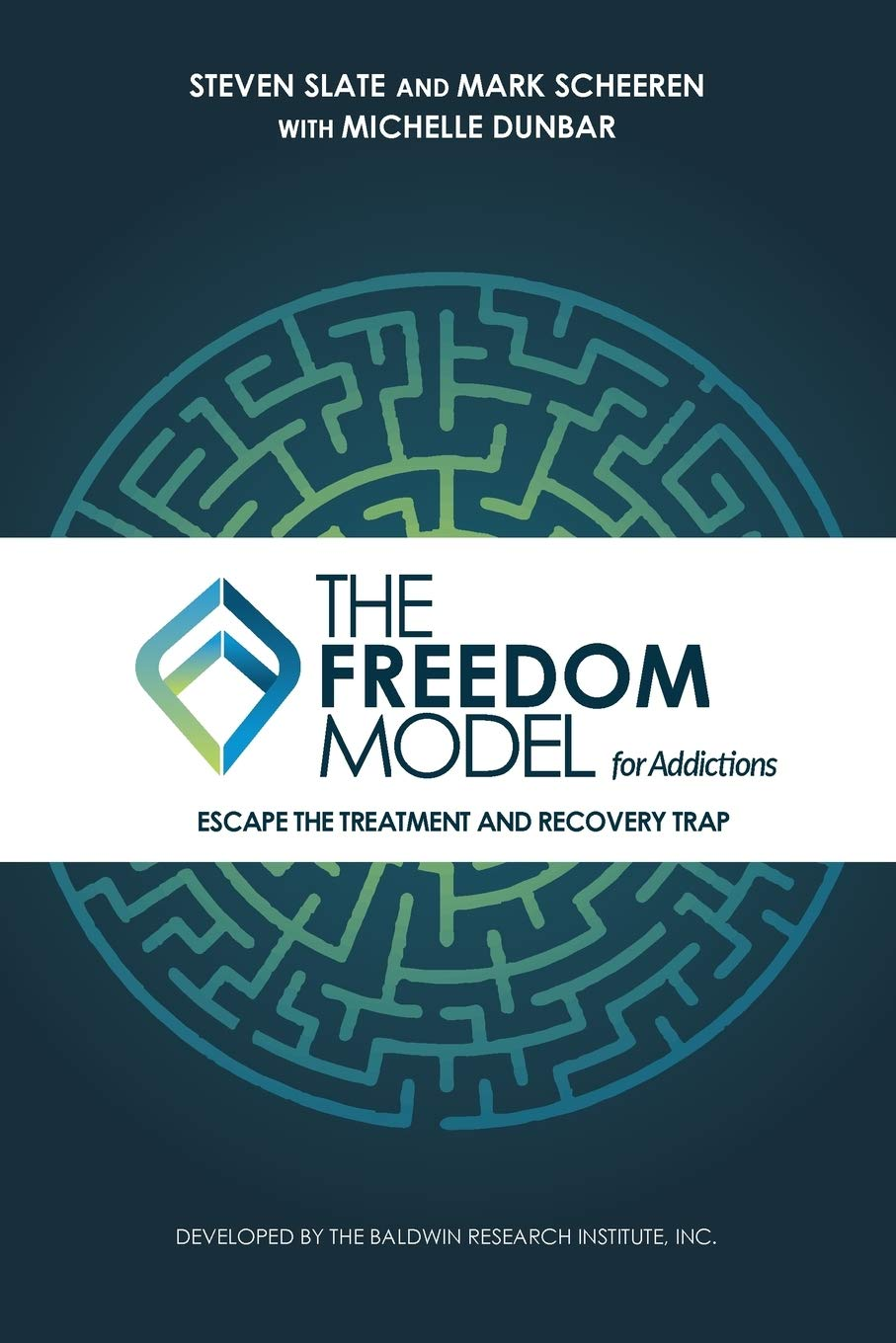 Image OfThe Freedom Model For Addictions: Escape The Treatment And Recovery Trap