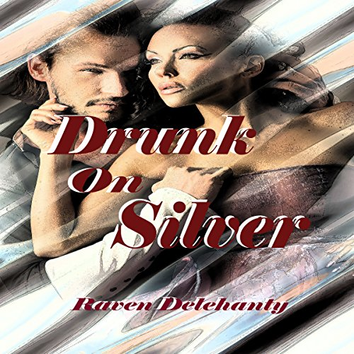 Drunk on Silver audiobook cover art