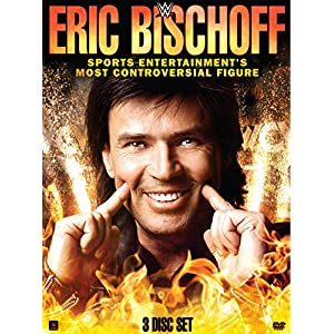 WWE: Eric Bischoff - Sports Entertainment's Most Controversial Figure (DVD)