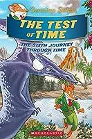 The Test of Time: The Sixth Journey Through Time (Geronimo Stilton)