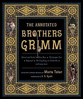 The Annotated Brothers Grimm (The Annotated Books) 1st (first) Edition by Grimm, Jacob, Grimm, Wilhelm published by W. W. Norton & Company (2004)