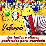 Valencia - Los Bailes Y Ritmos Preferidos Para Acordeón (Beguine - Cha Cha Cha - Charleston - Tango - Tarantela - Bolero - Vals)