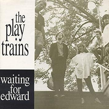 Waiting for Edward