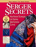 Serger Secrets: High-Fashion Techniques for Creating Great-Looking Clothes (English Edition)