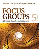 Focus Groups: A Practical Guide for Applied Research (English Edition)