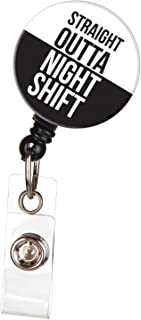 Straight Outta Night Shift Funny Nurse Badge Reel