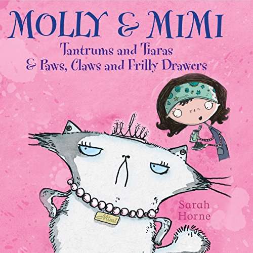 Molly & Mimi: Tantrums and Tiaras & Paws, Claws and Frilly Drawers  Audiolibri
