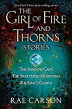 Girl Of Fire And Thorns Stories by Rae Carson (August 08,2014)
