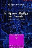 LA SEQUENCE DIDACTIQUE EN FRANCAIS. Classes de lycée, CAPES, Agrégation