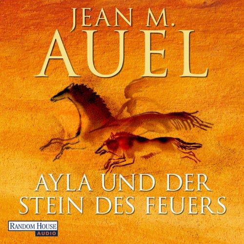 Ayla und der Stein des Feuers audiobook cover art