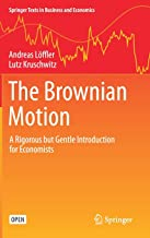 The Brownian Motion: A Rigorous but Gentle Introduction for Economists